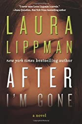 After I'm Gone: A Novel by Lippman, Laura (2014) Hardcover