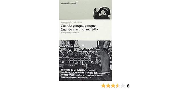 Cuando yunque, yunque. Cuando martillo, martillo Libros del Asteroide: Amazon.es: Fernández Armesto, Felipe, Peyró, Ignacio: Libros