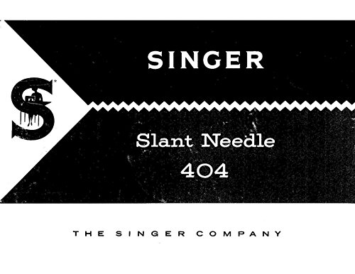 Photo Singer 404-Slant-Needle Sewing Machine/Embroidery/Serger Owners Manual