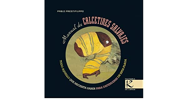 Manual de Calcetines Salvajes (Spanish Edition): Pablo Prestifilippo: 9788493464165: Amazon.com: Books
