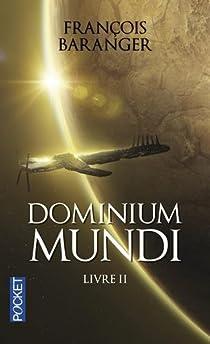 Dominium Mundi, tome 2 par Baranger