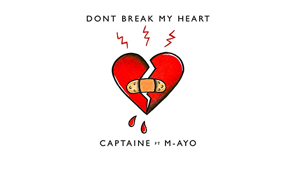 Don T Break My Heart Feat M Ayo By Captain E On Amazon Music Amazon Com