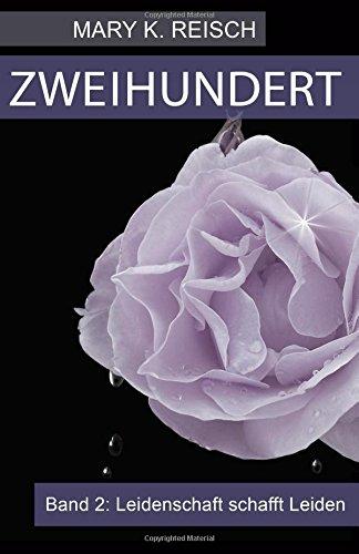 Download Zweihundert Band 2 Leidenschaft Schafft Leiden Mary K