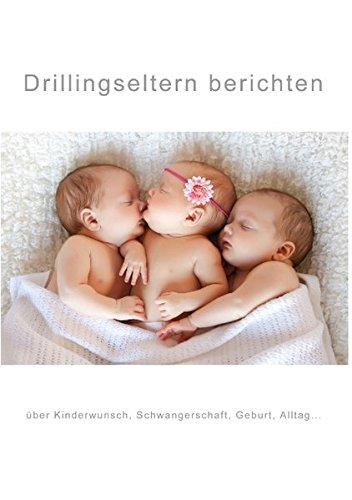 Drillingseltern berichten: über Kinderwunsch, Schwangerschaft, Geburt, Alltag...
