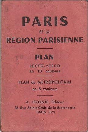 Paris et la Region Parisienne Plan Recto-Verso en 13 couleurs, Plan ...