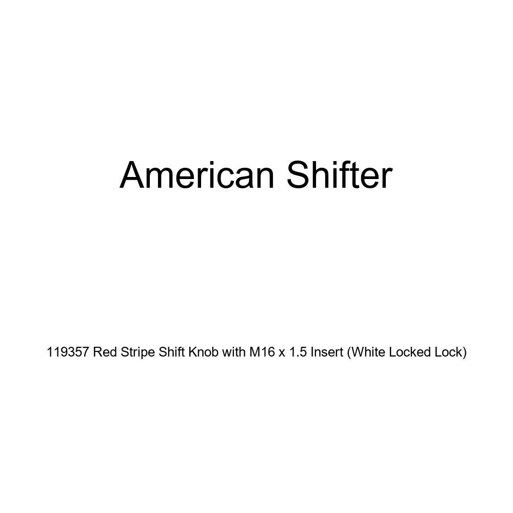 White Locked Lock American Shifter 119357 Red Stripe Shift Knob with M16 x 1.5 Insert