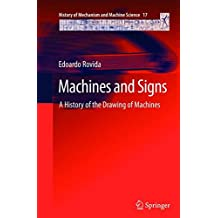 Machines and Signs: A History of the Drawing of Machines