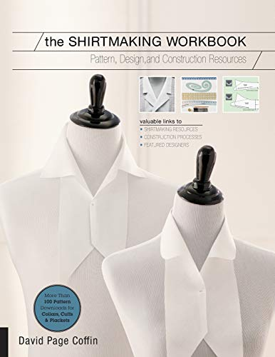 The Shirtmaking Workbook: Pattern Design and Construction Resources  More than 100 Pattern Downloads for Collars Cuffs amp Plackets