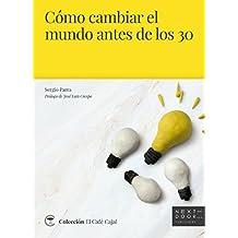 Cómo cambiar el mundo antes de los 30 (El Café Cajal nº 4)