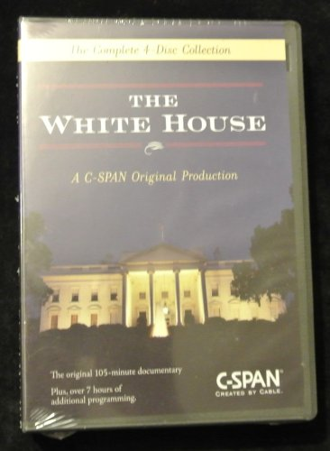 The White House ~ A C-Span Original Production {The Complete 4-Disc Collection}