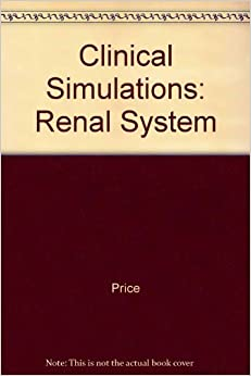Clinical Simulations: Renal System