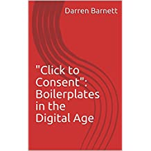 """""""Click to Consent"""": Boilerplates in the Digital Age"""