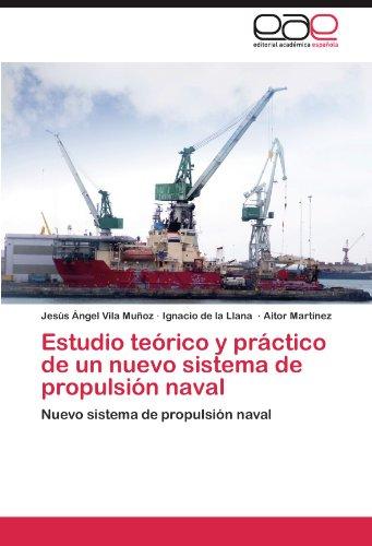 Descargar Libro Estudio Teórico Y Práctico De Un Nuevo Sistema De Propulsión Naval Vila Muñoz Jesús Ángel