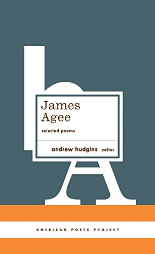 James Agee: Selected Poems: (American Poets Project #27)