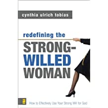 Redefining the Strong-Willed Woman