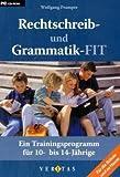 Rechtschreib- und Grammatik-FIT. Ein Trainingsprogramm für 10- bis 14-Jährige.CD-ROM für Windows Vista; XP; 2000; NT; ME; 98.  (Lernmaterialien)