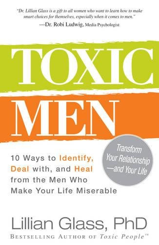 Toxic Men: 10 Ways to Identify, Deal with, and Heal from the Men Who Make Your Life - Adjustment Free Glasses