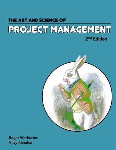 The Art and Science of Project Management