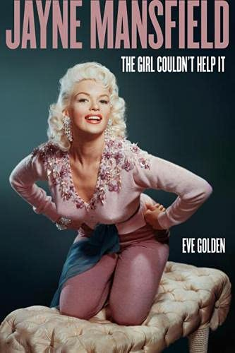 Jayne Mansfield: The Girl Couldn't Help It (Screen Classics): Golden, Eve:  9780813180953: Amazon.com: Books