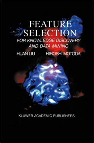 Feature Selection for Knowledge Discovery and Data Mining (The Springer International Series in Engineering and Computer Science)