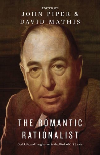 the-romantic-rationalist-god-life-and-imagination-in-the-work-of-c-s-lewis