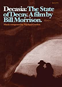 Decasia: The State of Decay - A Film by Bill Morrison