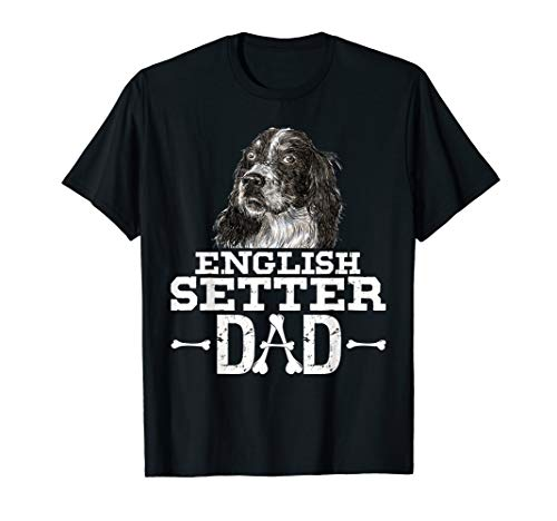 - English Setter Dad T-Shirt Dog Lover Father's Day Gift