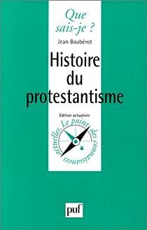Histoire du protestantisme par Baubérot
