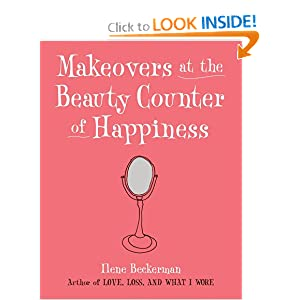 Makeovers at the Beauty Counter of Happiness Ilene Beckerman