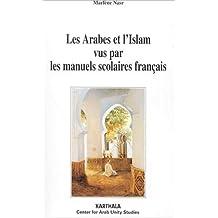 Les Arabes et l'Islam Vus Par les Manuels Scolaires Francais