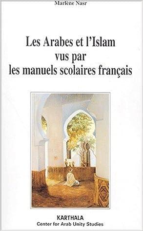 Les Arabes Et L Islam Vus Par Les Manuels Scolaires Francais