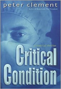 Critical Condition: A Medical Thriller