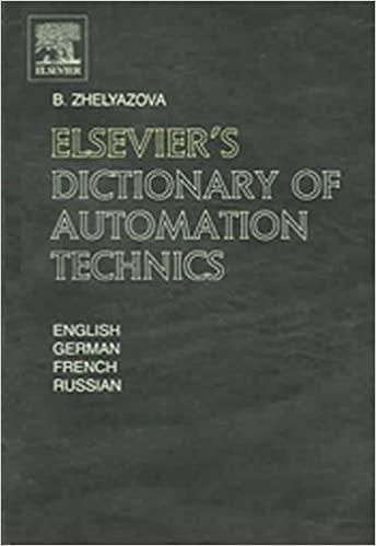 ELSEVIERS Dictionary of Automation Technics in English, German, French and Russian