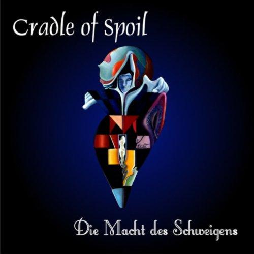 Cradle Of Spoil - Die Macht Des Schweigens