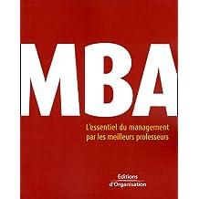 MBA : ESSENTIEL DU MANAGEMENT PAR LES MEILLEURS PROFESSEURS
