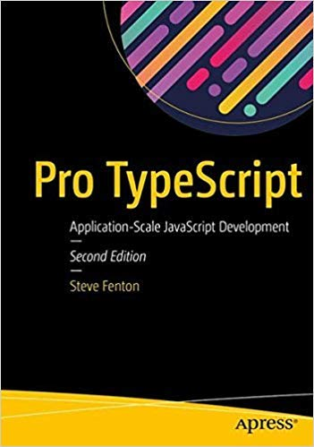 PRO TYPESCRIPT: APPLICATION-SCALE JAVASCRIPT DEVELOPMENT [Paperback] Fenton