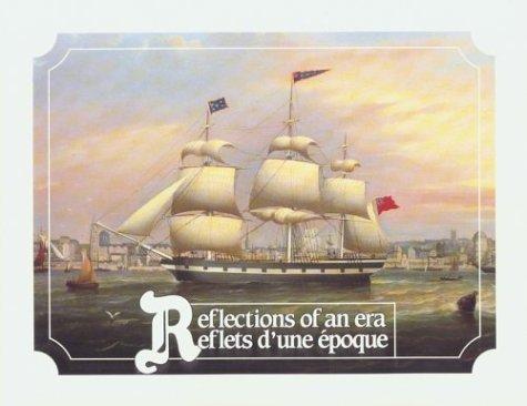 Reflections of an Era / Reflets d'une époque: Portraits of 19th Century New Brunswick Ships/Portraits de navires du Nouveau-Brunswick au XIXe siècle