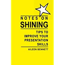 Notes on Shining: Tips to Improve Your Presentation Skills by Aileen Bennett (2005-09-20)