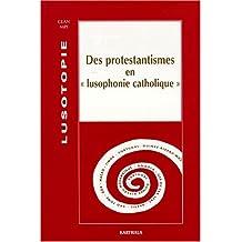 """des protestantismes en """"lusophonie catholique"""""""