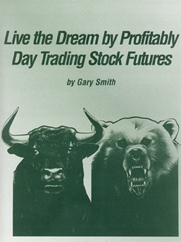 Live the Dream by Profitably Day Trading Stock Futures