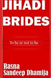 Jihadi Brides: To be or not to be