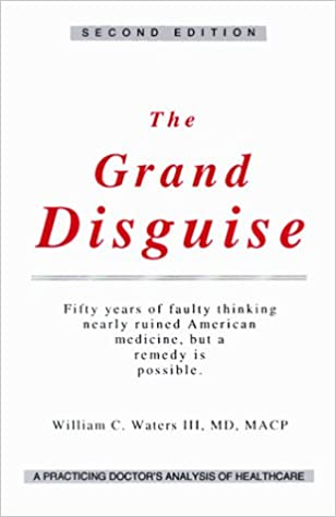 Buy The Grand Disguise: A Practicing Doctor's Analysis of