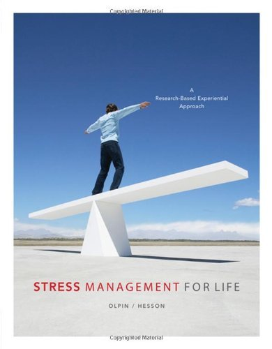 By Michael Olpin Stress Management for Life: A Research-Based Experiential Approach (with Stress Relief DVD, Activiti (1st First Edition) [Paperback] PDF