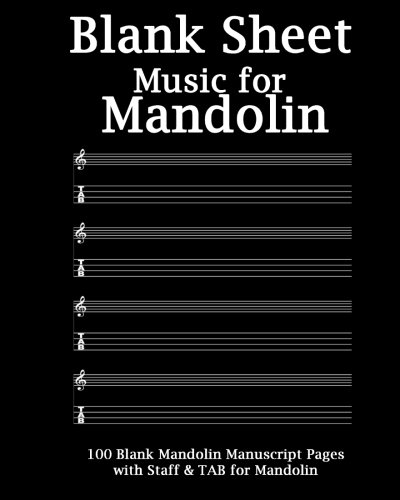 Blank Sheet Music For Mandolin Notebook: Black Cover, 100 Blank Manuscript Music Pages with Staff and TAB Lines