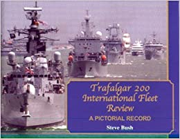Trafalgar 200 International Fleet Review: A Pictorial Record