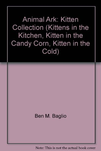 Animal Ark: Kitten Collection (Kittens in the Kitchen, Kitten in the Candy Corn, Kitten in the Cold)