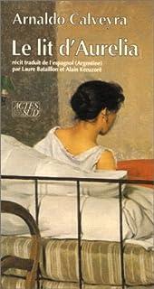 Le lit d'Aurelia : récit
