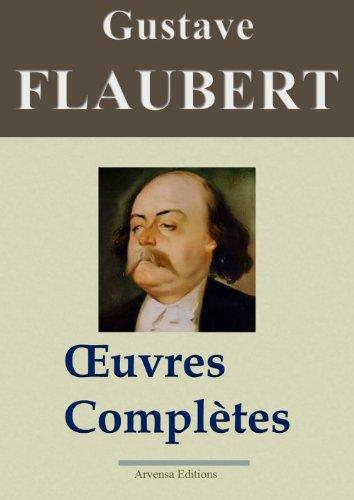 Gustave Flaubert : Oeuvres complètes et Annexes - 69 titres (Nouvelle édition enrichie) (French Edition)