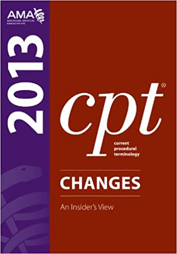 CPT Changes 2013: An Insider's Vies (Current Procedural Terminology