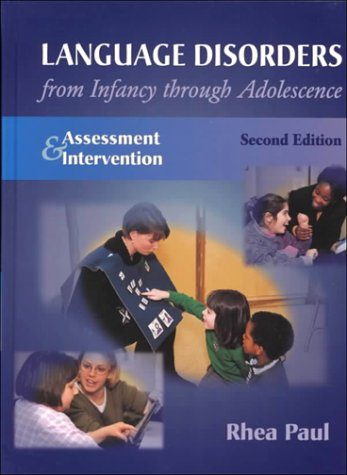 Language Disorders From Infancy Through Adolescence: Assessment & Intervention